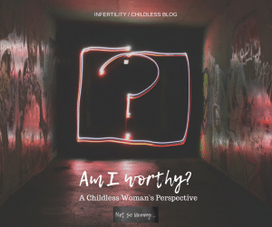 Photo of a neon question mark on Am I worthy? - A Childless Woman's Perspective on Uniquely Me / Infertility Blog on Not So Mommy...