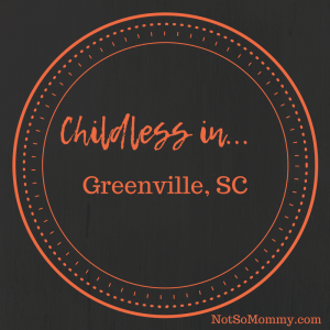 Photo stating Childless in... Greenville, SC on Reflections on World Childless Week Infertility Blog on Not So Mommy...