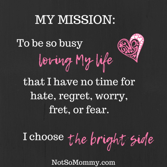 "Photo of My Mission: Choose the Bright Side on ""Good Things: The Bright Side of Infertility"" Not So Mommy... Blog"