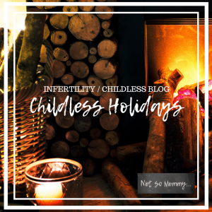 Childless Holidays on Not So Mommy...