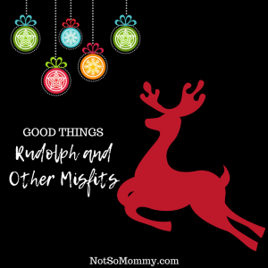 Rudolph & Other Misfits - Blog 3 of Childless Holidays Series