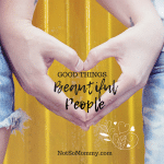 Photo of two hands forming a heart on Beautiful People Good Things Blog on Not So Mommy...