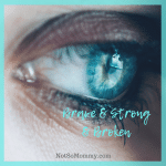 Close-up of a woman's eye looking off in the distance on Brave & Strong & Broken on Infertilty/Childless Blog on Not So Mommy...
