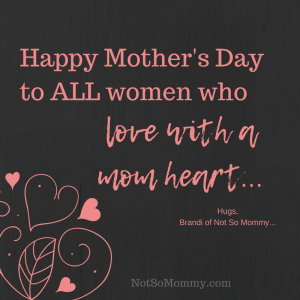 "Social Media Poster which says, ""Happy Mother's Day to ALL women who love with a mom heart..."" on Not So Mommy..., a childless blog"