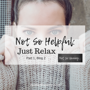 "Photo of a woman covering her mouth with her sweater on ""Not So Helpful Advice: Just Relax"" on Not So Mommy..., a childless blog"