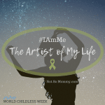 Photo of the silohuette of a woman on #IAmMe, The Artist of My Life, a Childless / CANBACE blog on Not So Mommy...