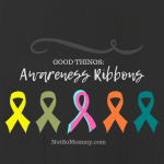 Photo of the endometriosis, canbace/childless, pregnancy and infant loss, infertility, and PCOS awareness ribbons on Not So Mommy..., a childless blog
