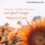 Photo of a sunflower on Our Good Things: Mary's Story on Not So Mommy..., a childless blog
