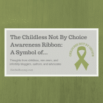 "Photo of the olive green Childless Not By Choice Awareness Ribbon on ""The Childless Not By Choice Awareness Ribbon: A Symbol of... - Thoughts from childless, non-mom, and infertility bloggers, authors, and advocates"" on Not So Mommy..., a childless blog"