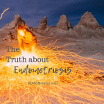 "Photo of a person standing amidst fire on ""The Truth about Endometriosis,"" on Not So Mommy..., a childless blog"