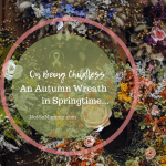 "Photo of several different wreaths on Not So Mommy... ""On Being Childless: An Autumn Wreath in Springtime...,"" a childless blog"