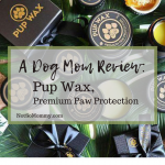 Photo of Pup Wax, Premium Paw Protection on A Dog Mom Review on Not So Mommy..., a childless blog