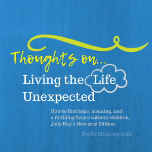 Thoughts on Living the Life Unexpected, Jody Day's New 2020 Edition, on Not So Mommy..., a childless blog