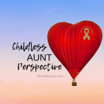 "Photo of a heart-shaped hot air balloon on ""Childless Aunt Perspective,"" on Not So Mommy..., an infertility & childless not by choice blog"
