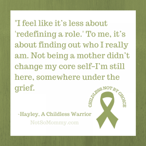 Photo of a quote from Hayley, a childless warrior, on Not So Mommy..., an infertility & childless blog