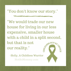 Photo of a quote from Holly, a childless warrior, on Not So Mommy..., an infertility & childless blog