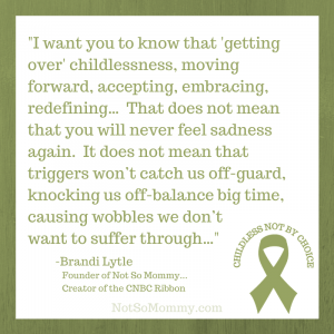 Photo of a quote from Brandi, founder of Not So Mommy..., an infertility & childless blog