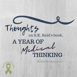 """Thoughts on """"A Year of Medical Thinking,"""" a review by Brandi Lytle, founder of Not So Mommy..., an infertility & childless blog"""