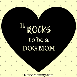 Photo of It Rocks to be a Dog Mom on