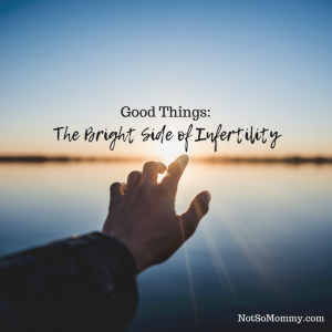 Photo of a hand reaching towards the sunlight on Good Things: The Bright Side of Infertility on Not So Mommy... Blog