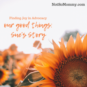 Photo of a sunflower on Our Good Things: Sue's Story on Not So Mommy...