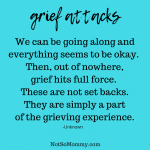 """Definition of """"Grief Attacks"""" on Not So Mommy..."""