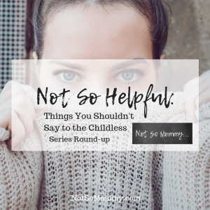 "Photo of a woman holding a sweater over her mouth on ""Not So Helpful: Things You Shouldn't Say to the Childless - Series Round-up"" on Not So Mommy..., a childless blog"