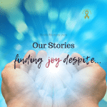 Photo of hands holding a bright ball of light on Our Stories: Finding Joy Despite . . . , on Not So Mommy..., a childless blog