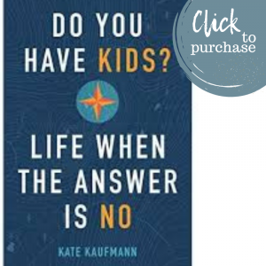 """Photo of """"Do You Have Kids? Life When The Answer Is No"""" book cover on Not So Mommy..., an infertility and childless blog"""