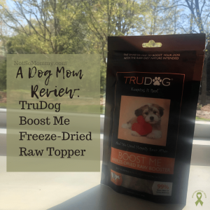 Photo of TruDog Boost Me Freeze-Dried Raw Topper, a Dog Mom Review on Not So Mommy..., an infertility, childless, dog mom blog